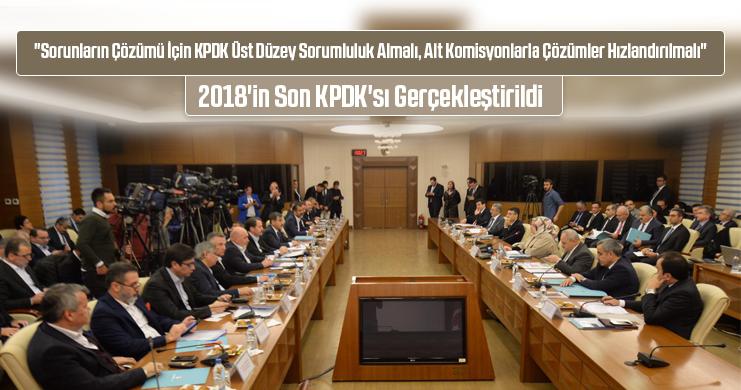 2018'İN SON KPDK'SI GERÇEKLEŞTİRİLDİ