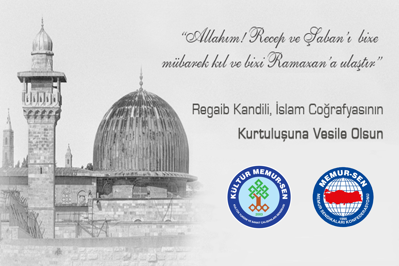 Regaib Kandili, İslam Coğrafyasının Kurtuluşuna Vesile Olsun